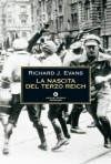 La nascita del Terzo Reich (Oscar storia) (Italian Edition) - Richard J. Evans, V. Pecchiar