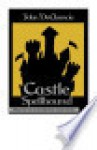Castle spellbound - John DeChancie