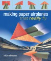 Making Paper Airplanes That Really Fly - Nick Robinson