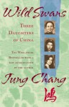 Wild Swans: Three Daughters of China - Jung Chang