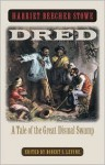Dred: A Tale of the Great Dismal Swamp - Harriet Beecher Stowe, Robert S. Levine