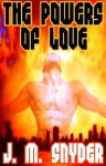 The Powers of Love - J.M. Snyder