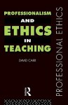 Professionalism and Ethics in Teaching - David Carr