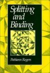 Splitting and Binding - Pattiann Rogers