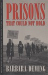 Prisons That Could Not Hold - Barbara Deming, Judith McDaniel, Grace Paley, Sky Vanderlinde