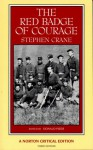 The Red Badge of Courage: An Authoritative Text Backgrounds and Sources Criticism - Stephen Crane, Donald Pizer