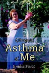 Chronic Asthma & Me - Emilia Fusco