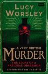 A Very British Murder - Lucy Worsley