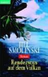Rendezvous auf dem Vulkan : Roman - Jill Smolinski