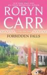 Forbidden Falls - Robyn Carr
