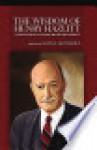 The Wisdom of Henry Hazlitt - Henry Hazlitt