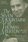 The Seven Mountains of Thomas Merton - Michael Mott