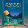 Where in the World Is God? - Rosemarie Kunzler-Behncke, Ulises Wensell, Linda M. Maloney