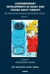 Contemporary Developments in Adult and Young Adult Therapy: The Work of the Tavistock and Portman Clinics: Volume 1 - Alessandra Lemma
