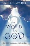 The Word of God?: The Bible After Modern Scholarship - Keith Ward