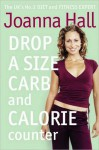 Drop a Size Calorie and Carb Counter - Joanna Hall
