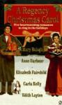 A Regency Christmas Carol - Mary Balogh, Edith Layton, Carla Kelly, Anne Barbour, Elisabeth Fairchild, Mary Jo Putney