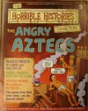 The Angry Aztecs (Horrible History Magazines, #9) - Terry Deary, Patrice Aggs, Alan Craddock, Martin C. Brown