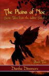 The Ruins of Noe (Faerie Tales from the White Forest Book Two) - Danika Dinsmore