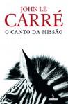O Canto da Missão - John le Carré, José Luís Luna