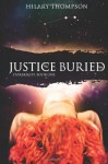 Justice Buried - Hilary Thompson