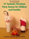 21 Fantastic Christmas Party Games for Children and Families (Play with All Sorts) - Jan Wallis, Karen Murray