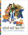 What Will You Be? - Simon French, Donna Rawlins
