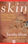 Skin: Talking about Sex, Class, and Literature - Dorothy Allison
