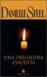 Una preghiera esaudita - Danielle Steel, Grazia Maria Griffini