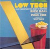 Low Tech: Fast Furniture For Next To Nothing - Richard Ball, Paul Cox, Mary Smith