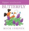 Butterfly (Kipper Storyboards) - Mick Inkpen