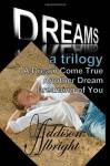 Dreams: A Trilogy - Addison Albright
