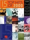15 Top Hits of 2000: Clarinet - Hal Leonard Publishing Company