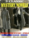 Three Classic Mystery Novels - Marie Belloc Lowndes, Chester K. Steele, Percy James Brebner