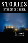 Stories in the Key of C. Minor. - Russell Bittner