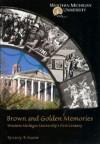 Brown and golden memories: Western Michigan University's first century - Larry B. Massie