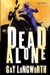 Dead Alone: A Mystery - Gay Longworth