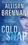 Cold Snap - Allison Brennan