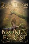 Broken Forest - Eliza Tilton