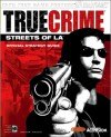 True Crime(tm): Streets of L.A.(TM) Official Strategy Guide(for PC) - Tim Bogenn