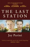 The Last Station: A Novel of Tolstoy's Final Year - Jay Parini
