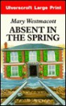 Absent in the Spring - Mary Westmacott, Agatha Christie