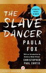 The Slave Dancer - Paula Fox, Christopher Paul Curtis
