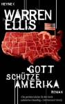Gott schütze Amerika - Warren Ellis, Conny Lösch, Tim Jürgens