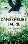 Dangereuse Faerie (Les royaumes invisibles, #3.5) - Julie Kagawa
