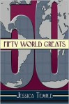 Fifty World Greats - Jessica Temple