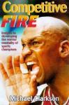Competitive Fire - Michael Clarkson