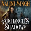 Archangel's Shadows: Guild Hunter, Book 7 - Nalini Singh, Justine Eyre