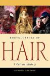 Encyclopedia of Hair: A Cultural History - Victoria Sherrow