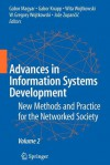 Advances in Information Systems Development: New Methods and Practice for the Networked Society Volume 2 - Gabor Maygar, Gabor Knapp, Gregory Wojtkowski, Joze Zupancic